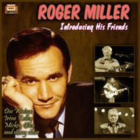 Roger Miller Introducing His Friends — сборник