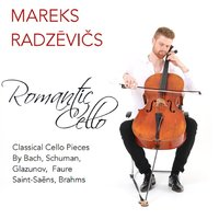 Romantic Cello — Mareks Radzevics