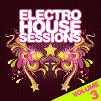 Electro House Sessions Vol.3 — сборник