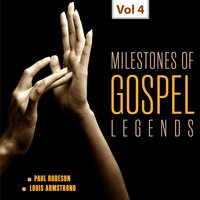 Milestones of Gospel Legends, Viol. 4 — Louis Armstrong, Paul Robeson, Paul Robeson|Louis Armstrong