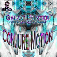 Conjure Motion — Galaxypainter