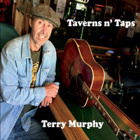 Taverns N'  Taps — Terry Murphy