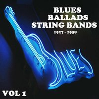 Blue Ballads strings bands (1927 - 1938) Vol 1 — сборник