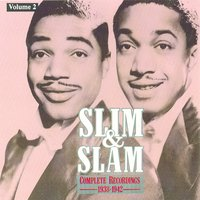 Complete Recordings 1938 - 1942 CD 2 — Slim And Slam