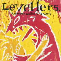 A Weapon Called The Word — The Levellers