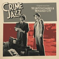 The Untouchables & The Naked City (Jazz on Film...Crime Jazz, Vol. 7) — Nelson Riddle, George Duning