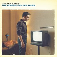 The Tension And The Spark — Darren Hayes