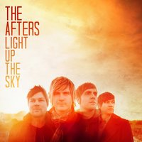 Light Up the Sky — The Afters