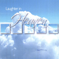 Laughter in Heaven — Joe McCoy