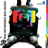 Big Networks, Big Music Volume 6 — сборник