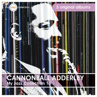 My Jazz Collection 16 (3 Albums) — Cannonball Adderley