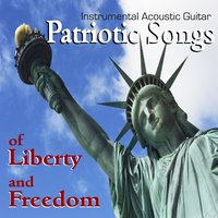 Patriotic Songs of Liberty and Freedom — Guitar Song Artists