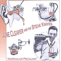Auricular Peculiar — June Cleaver & The Steak Knives