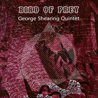 Bird Of Prey — George Shearing Quintet