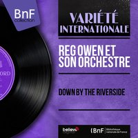 Down By the Riverside — Reg Owen et son orchestre