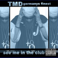 see me in the club - TMD — G-Unit, TMD