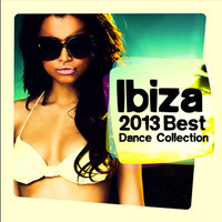 Ibiza 2013. Best Dance Collection — Ibiza 2013. Best Dance Collection