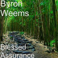 Blessed Assurance — Byron Weems