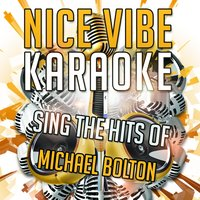 Sing the Hits of Michael Bolton — Nice Vibe