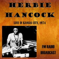 Live in Kansas City, 1974 - FM Radio Broadcast — Herbie Hancock