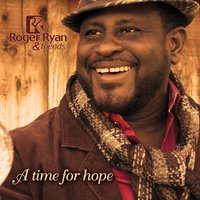 A Time for Hope — Roger Ryan