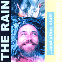 The Rain...and Other Stuff — Paul McMahon