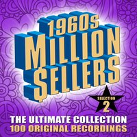 1960s Million Sellers - The Ultimate Collection (Selection 2) - 100 Original Recordings — сборник