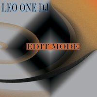 Edit Mode — Leo One DJ
