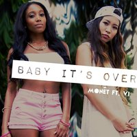 Baby It's Over — Monet