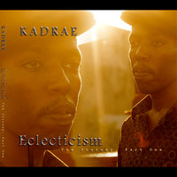 Eclecticism: The Journey, Part One — Kadrae
