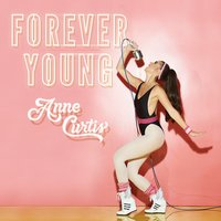 Forever Young — Anne Curtis