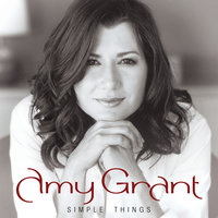 Simple Things — Amy Grant