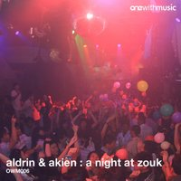 A Night At Zouk — Aldrin, Akien