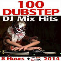 100 Dubstep DJ Mix Hits 8 Hours + One Hour DJ Mix 2014 — сборник