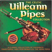 The Celtic Uilleann Pipes Collection - Volume 2 — сборник