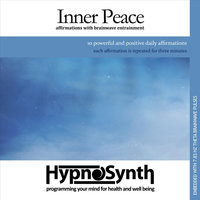 Inner Peace: Affirmations With Brainwave Entrainment — Hypnosynth