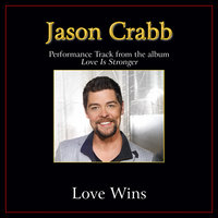 Love Wins Performance Tracks — Jason Crabb