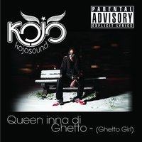 Queen inna di Ghetto (Ghetto Girl) — Kojo