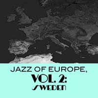Jazz of Europe, Vol. 2: Sweden — сборник