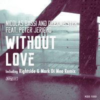 Without Love — Nicolas Bassi, Peter Jericho, Nicolas Bassi & Drexmeister, Drexmeister
