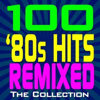 100 '80s Hits Remixed – The Collection — Dj Remix Factory
