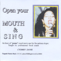 Open Your Mouth and Sing — Cydney Davis