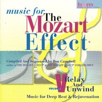 Music for the Mozart Effect: Volume 5, Relax and Unwind — Don Campbell