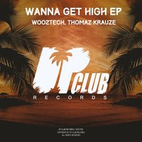 Wanna Get High EP — Woo2tech