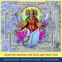 Gayathri Mantra for Kids and Next Gen — Prana Kishore, Keerthana Kishore & Sitara Kishore