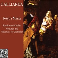 Josep I Maria (Spanish and Catalan Folksongs and Villancicos for Christmas) — Gaspar Sanz, Louis-Claude Daquin, Juan del Encina, Santiago de Murcia, Tobias Hume