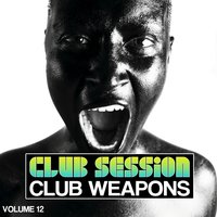 Club Session pres. Club Weapons, Vol. 12 — сборник