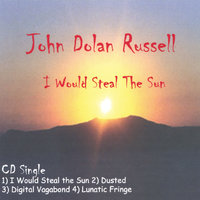 I Would Steal the Sun — John Dolan Russell