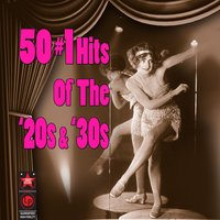 50 #1 Hits Of The '20s & '30s — сборник