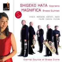 Eternal Source of Brass Divine — Magnifica Brass Quintet, Shigeko Hata